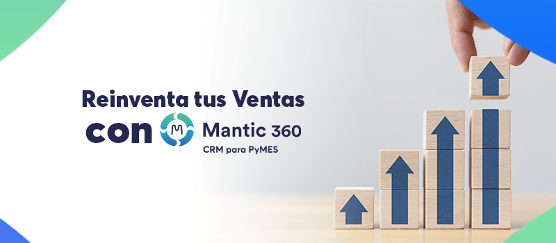 Mantic 360 Blog Reinventa tus Ventas con Mantic 360
